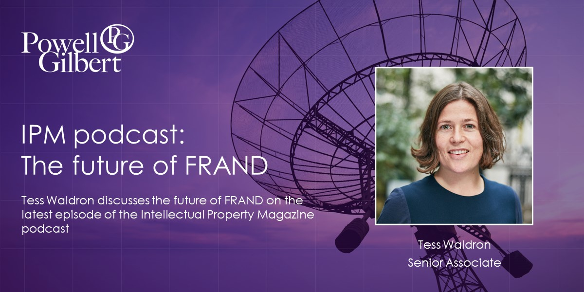 Tess Waldron discusses the future of FRAND on the IPM podcast